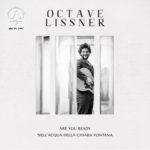 Octave Lissner: un inedito ed una cover di De André per il debutto in Italia del cantautore francese con la rinata Bluebelldisc Music